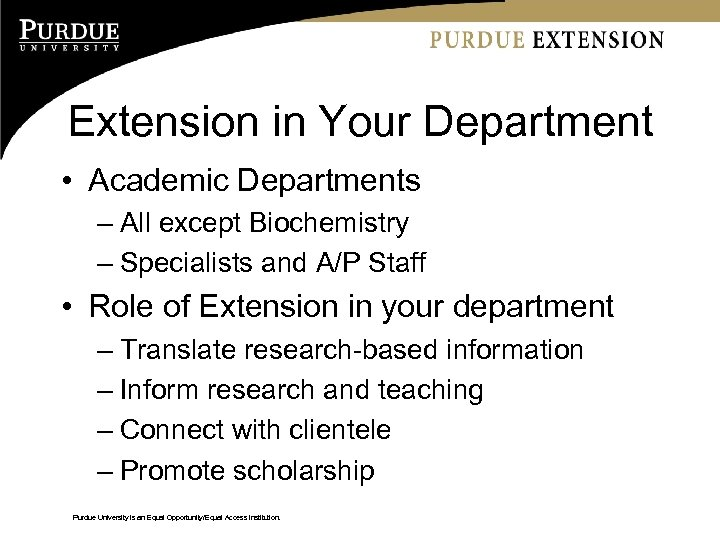 Extension in Your Department • Academic Departments – All except Biochemistry – Specialists and