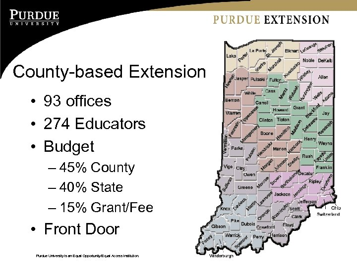 County-based Extension • 93 offices • 274 Educators • Budget – 45% County –