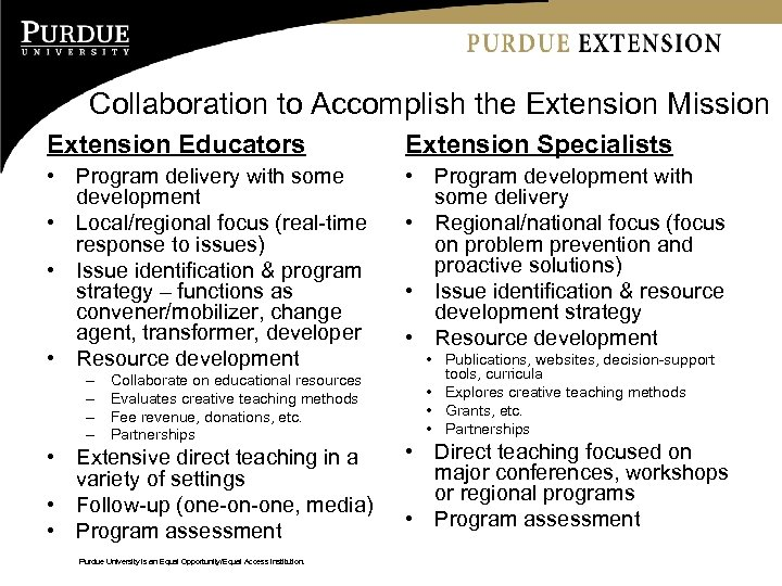 Collaboration to Accomplish the Extension Mission Extension Educators Extension Specialists • Program delivery with