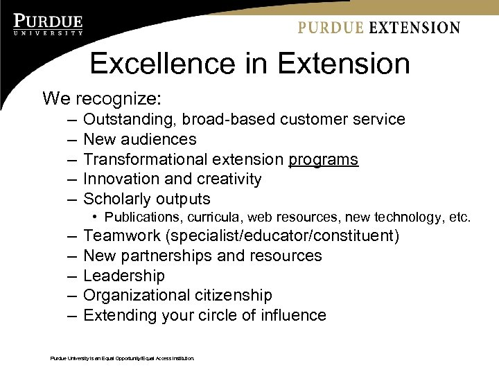 Excellence in Extension We recognize: – – – Outstanding, broad-based customer service New audiences