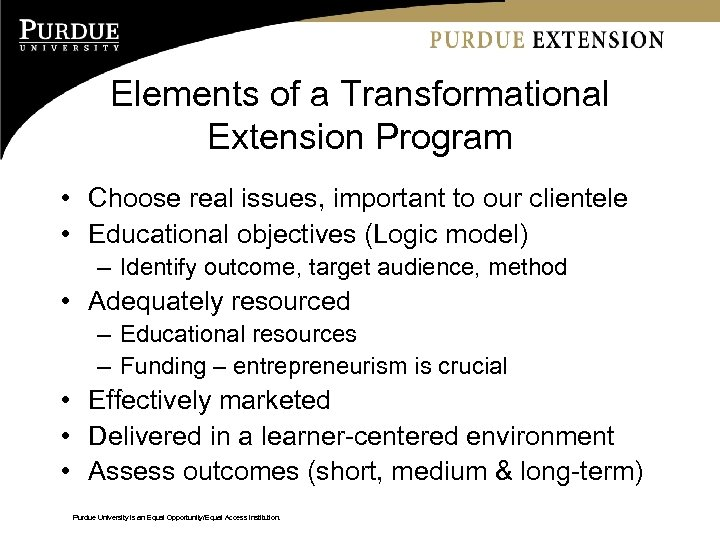 Elements of a Transformational Extension Program • Choose real issues, important to our clientele
