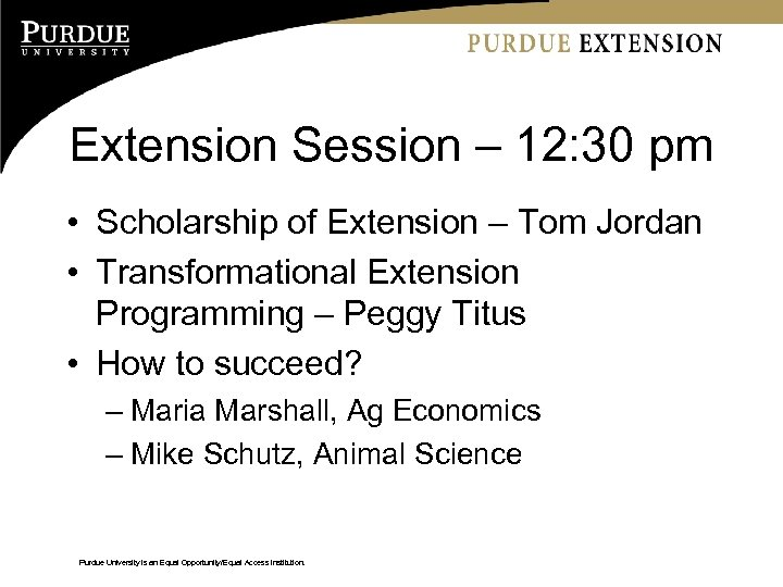 Extension Session – 12: 30 pm • Scholarship of Extension – Tom Jordan •