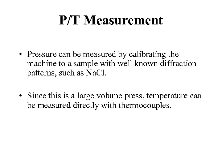 P/T Measurement • Pressure can be measured by calibrating the machine to a sample