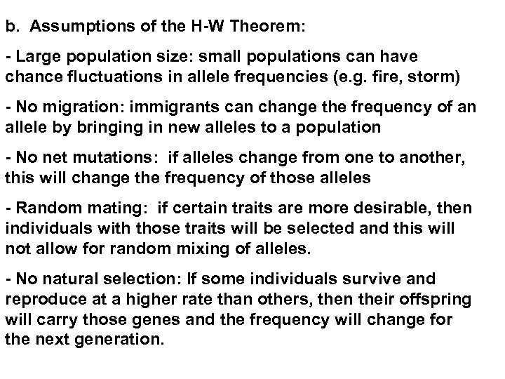 b. Assumptions of the H-W Theorem: - Large population size: small populations can have