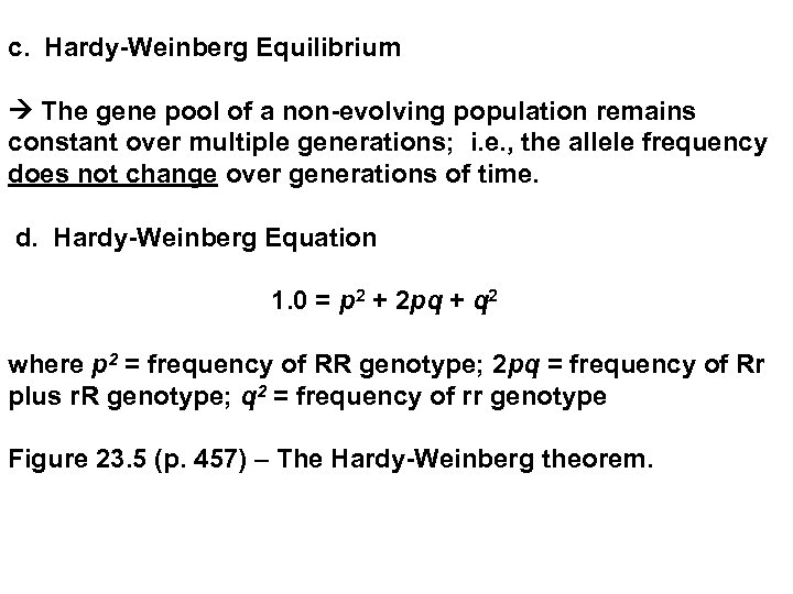 c. Hardy-Weinberg Equilibrium The gene pool of a non-evolving population remains constant over multiple