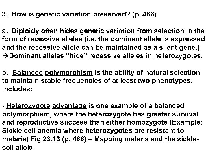 3. How is genetic variation preserved? (p. 466) a. Diploidy often hides genetic variation