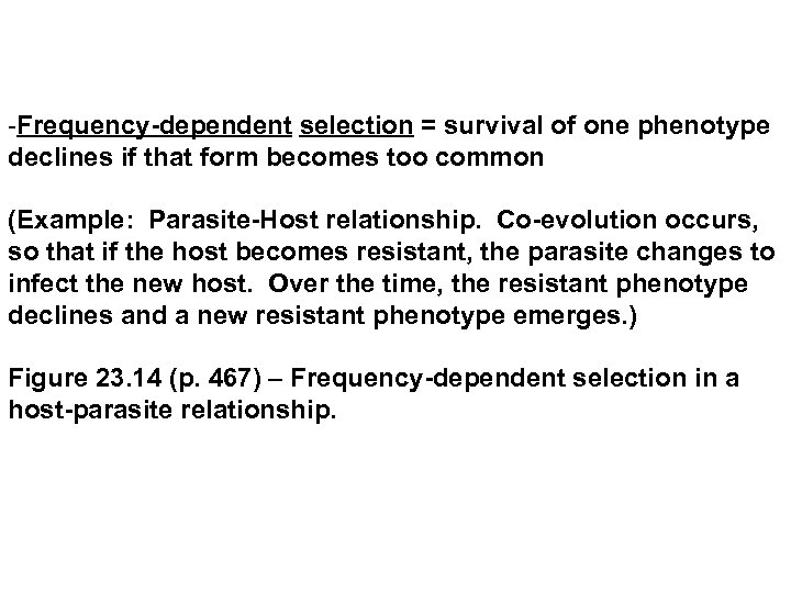 -Frequency-dependent selection = survival of one phenotype declines if that form becomes too