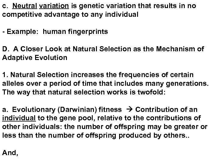 c. Neutral variation is genetic variation that results in no competitive advantage to any