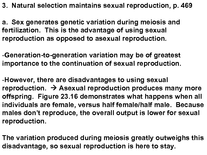 3. Natural selection maintains sexual reproduction, p. 469 a. Sex generates genetic variation during