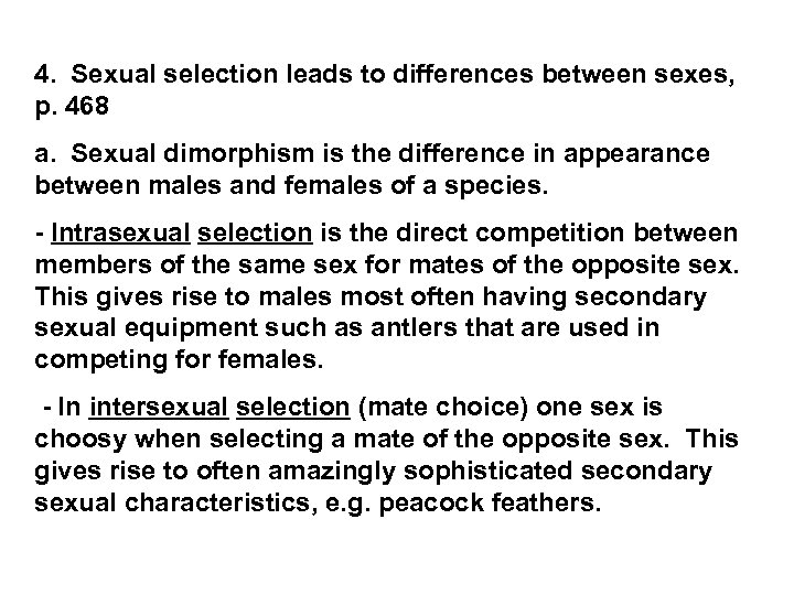 4. Sexual selection leads to differences between sexes, p. 468 a. Sexual dimorphism is