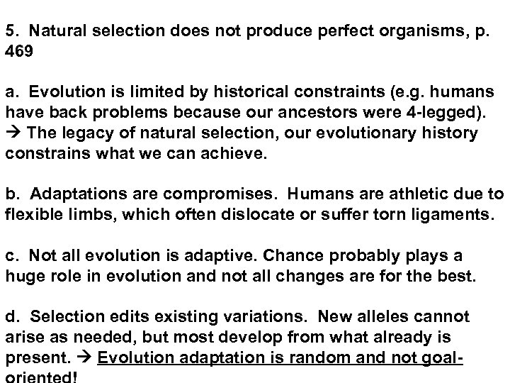 5. Natural selection does not produce perfect organisms, p. 469 a. Evolution is limited