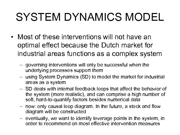 SYSTEM DYNAMICS MODEL • Most of these interventions will not have an optimal effect