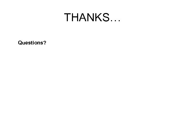 THANKS… Questions?