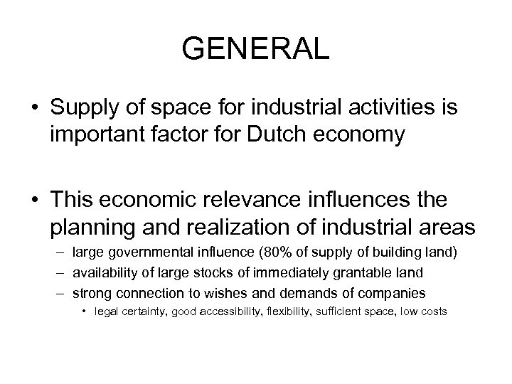 GENERAL • Supply of space for industrial activities is important factor for Dutch economy