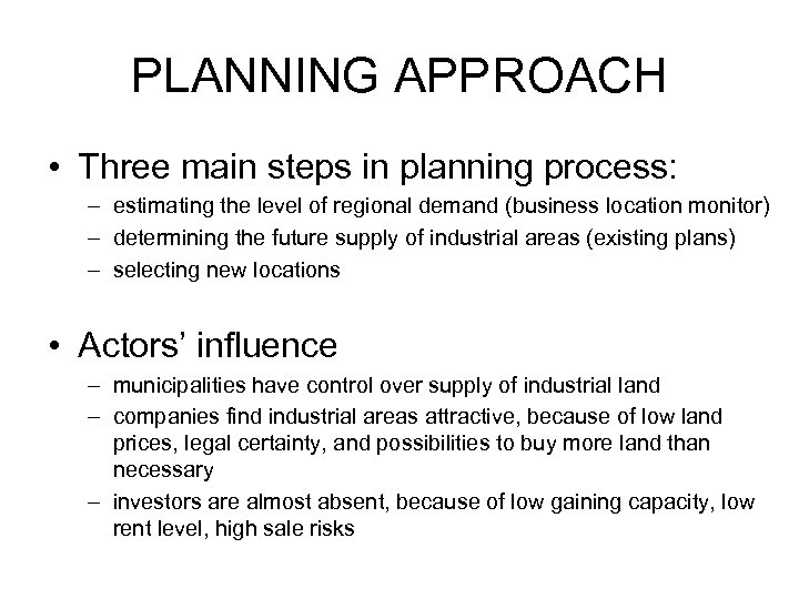 PLANNING APPROACH • Three main steps in planning process: – estimating the level of