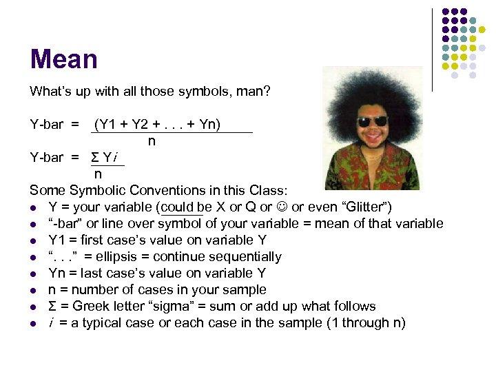 Mean What's up with all those symbols, man? Y-bar = (Y 1 + Y