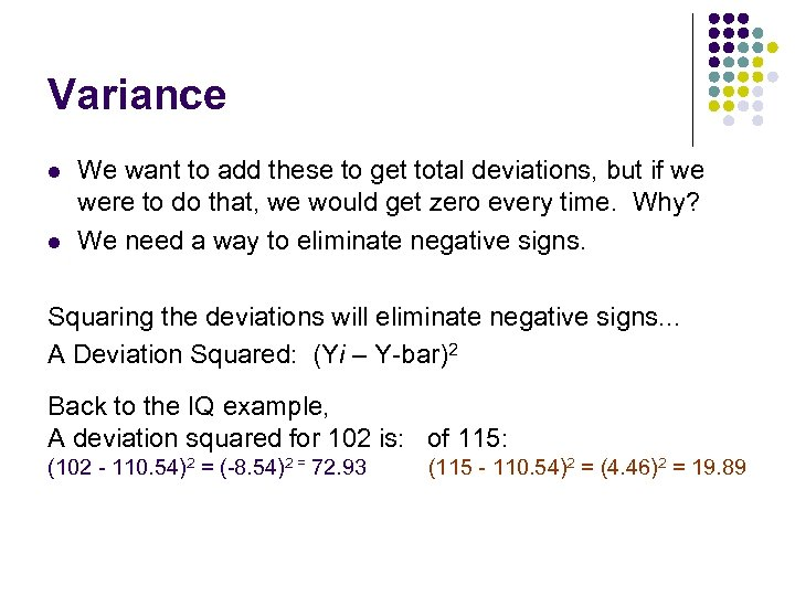 Variance l l We want to add these to get total deviations, but if