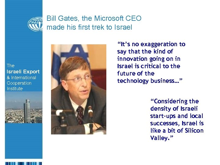 Bill Gates, the Microsoft CEO made his first trek to Israel The Israeli Export