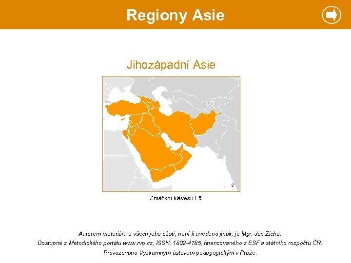 Regiony Asie Jihozápadní Asie 2 Zmáčkni klávesu F 5 Autorem materiálu a všech jeho