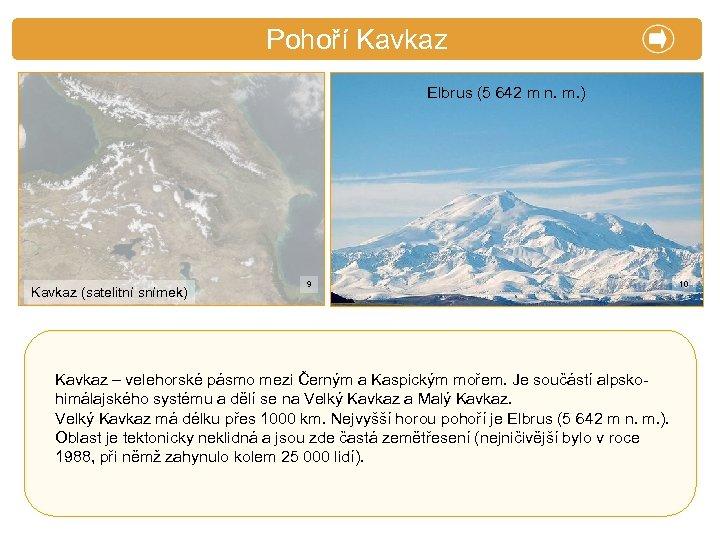 X. Zajímavosti Pohoří Kavkaz Elbrus (5 642 m n. m. ) Kavkaz (satelitní snímek)