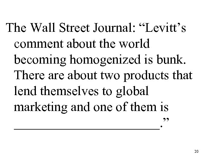 "The Wall Street Journal: ""Levitt's comment about the world becoming homogenized is bunk. There"