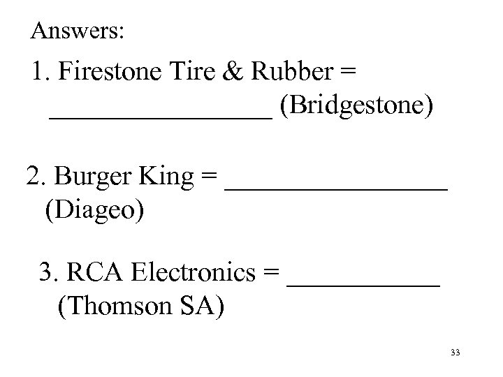 Answers: 1. Firestone Tire & Rubber = ________ (Bridgestone) 2. Burger King = ________