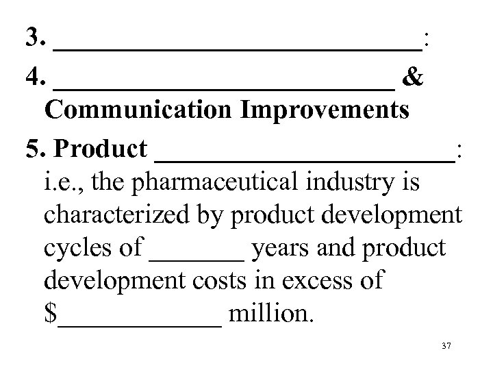 3. ______________: 4. _____________ & Communication Improvements 5. Product ___________: i. e. , the