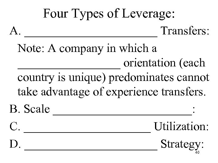 Four Types of Leverage: A. ___________ Transfers: Note: A company in which a _________