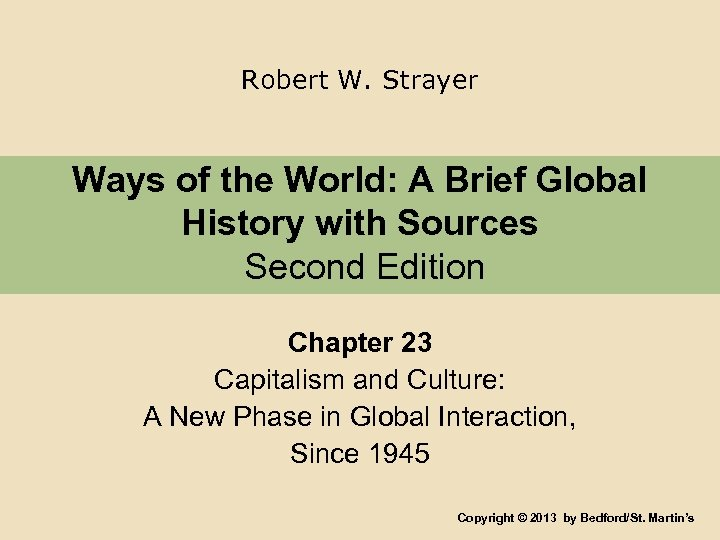 Robert W. Strayer Ways of the World: A Brief Global History with Sources Second