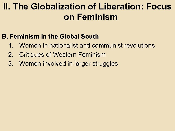 II. The Globalization of Liberation: Focus on Feminism B. Feminism in the Global South
