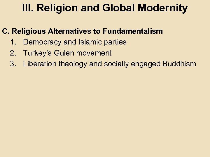 III. Religion and Global Modernity C. Religious Alternatives to Fundamentalism 1. Democracy and Islamic
