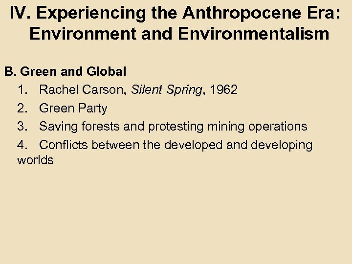 IV. Experiencing the Anthropocene Era: Environment and Environmentalism B. Green and Global 1. Rachel