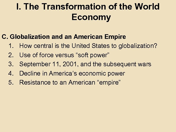 I. The Transformation of the World Economy C. Globalization and an American Empire 1.