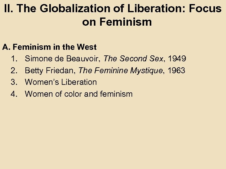 II. The Globalization of Liberation: Focus on Feminism A. Feminism in the West 1.