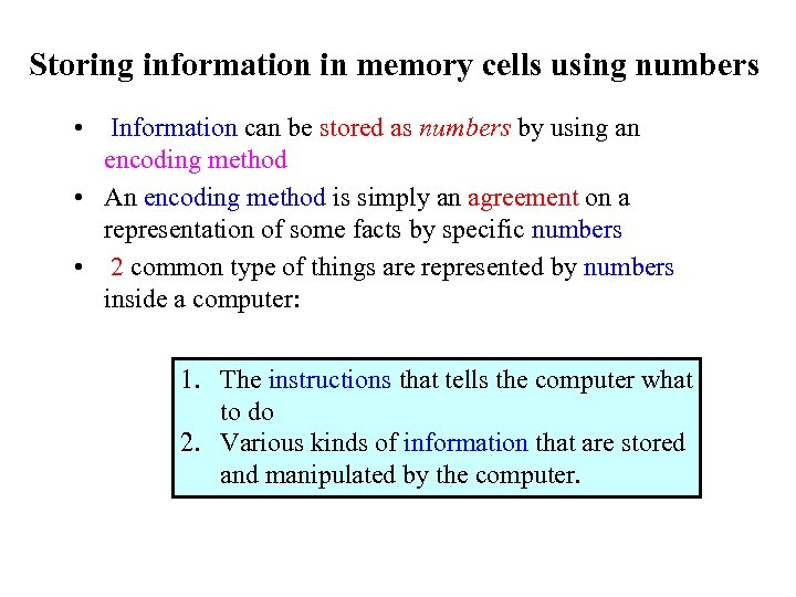 Storing information in memory cells using numbers • Information can be stored as numbers