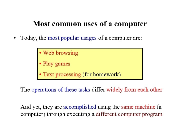 Most common uses of a computer • Today, the most popular usages of a
