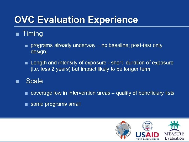 OVC Evaluation Experience ■ Timing ■ programs already underway – no baseline; post-test only