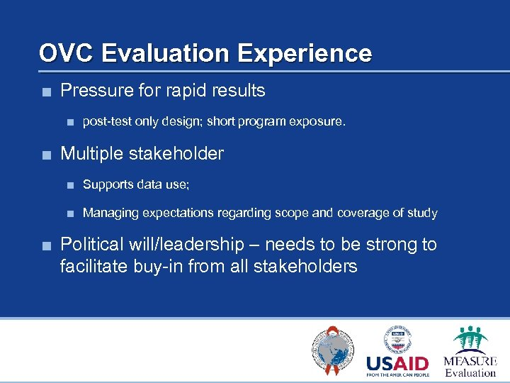 OVC Evaluation Experience ■ Pressure for rapid results ■ post-test only design; short program
