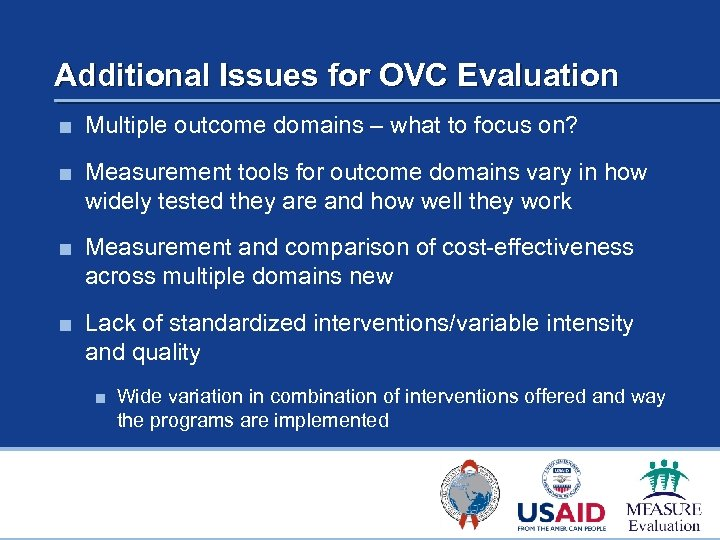 Additional Issues for OVC Evaluation ■ Multiple outcome domains – what to focus on?