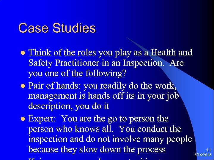 Case Studies Think of the roles you play as a Health and Safety Practitioner