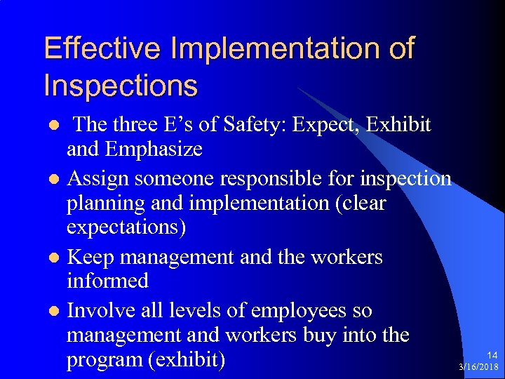 Effective Implementation of Inspections The three E's of Safety: Expect, Exhibit and Emphasize l