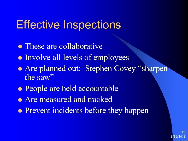 Effective Inspections These are collaborative l Involve all levels of employees l Are planned