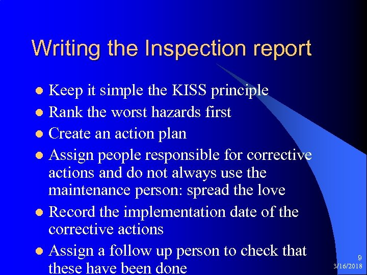 Writing the Inspection report Keep it simple the KISS principle l Rank the worst