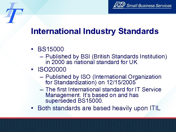 International Industry Standards • BS 15000 – Published by BSI (British Standards Institution) in