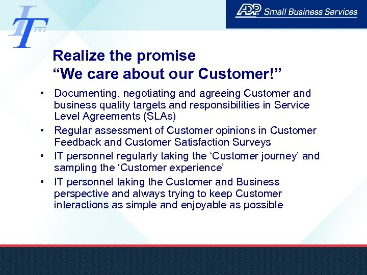 """Realize the promise """"We care about our Customer!"""" • Documenting, negotiating and agreeing Customer"""