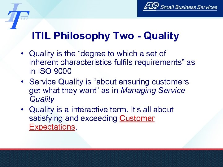 """ITIL Philosophy Two - Quality • Quality is the """"degree to which a set"""