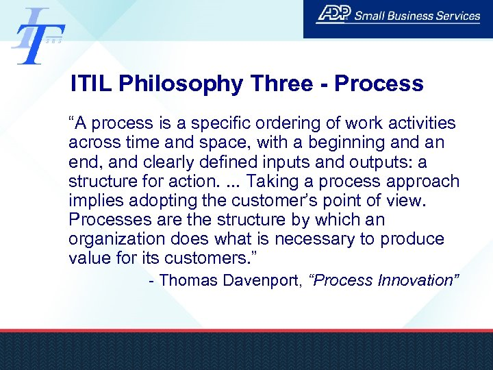 """ITIL Philosophy Three - Process """"A process is a specific ordering of work activities"""
