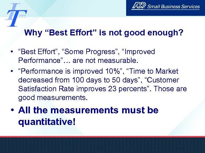 "Why ""Best Effort"" is not good enough? • ""Best Effort"", ""Some Progress"", ""Improved Performance""…"