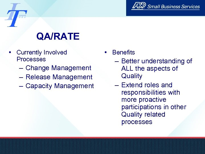 QA/RATE • Currently Involved Processes – Change Management – Release Management – Capacity Management
