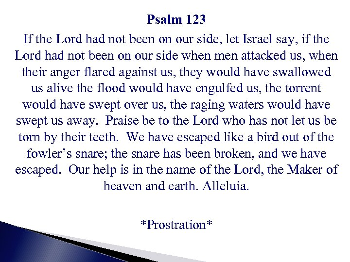 Psalm 123 If the Lord had not been on our side, let Israel say,